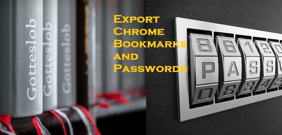 export bookmarks and password of google chrome