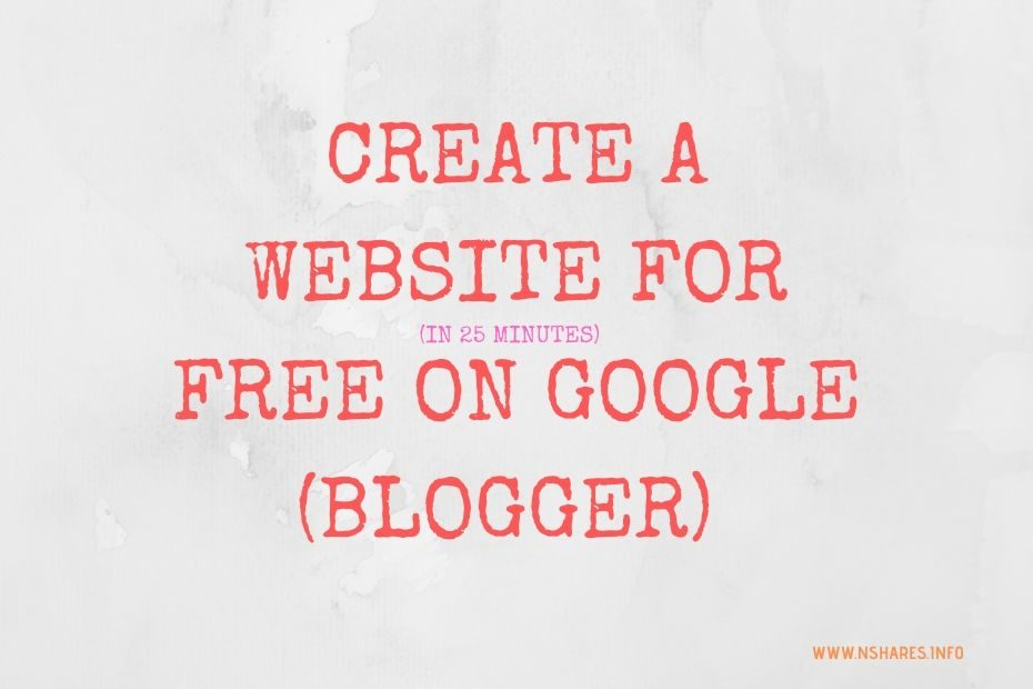Create A Website For Free On Google (Blogger)