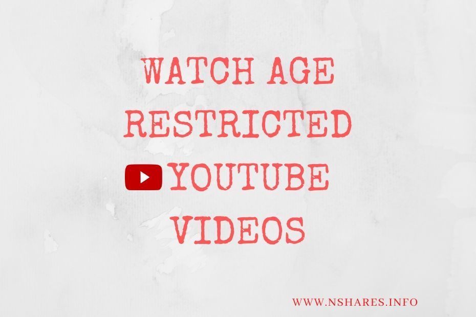 WATCH AGE RESTRICTED YOUTUBE VIDEOS
