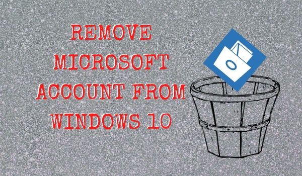 Remove Microsoft Account on Windows 10