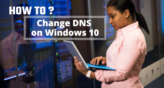 How To Change The Dns On Windows 10