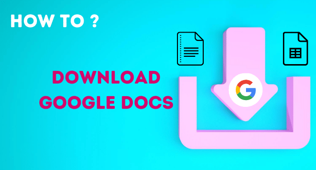 How to download a Google doc and Google Sheet