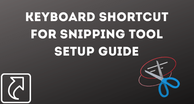 Keyboard Shortcut For Snipping Tool On Windows 10 Guide