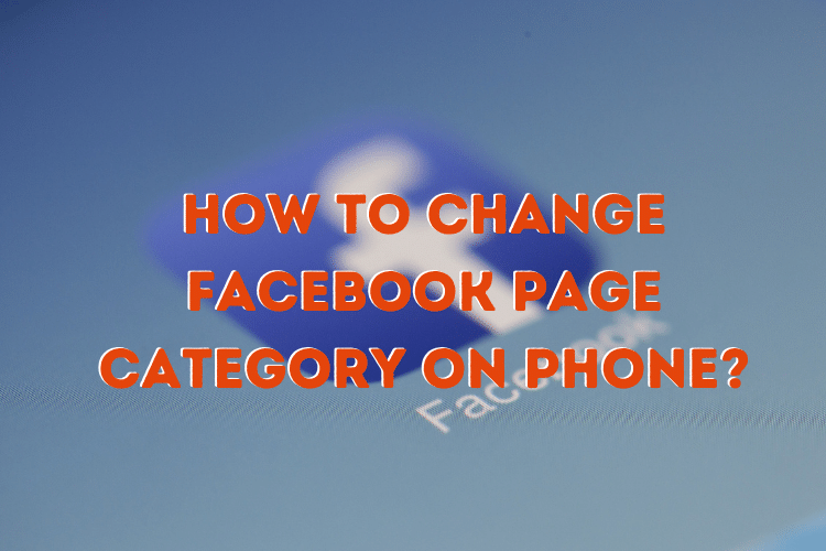 How To Change Facebook Page Category On Phone