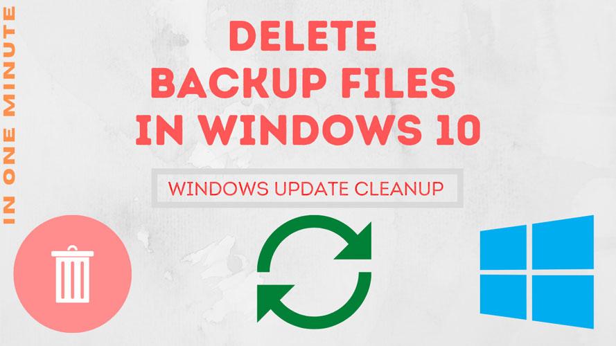 Delete Backup Files In Windows-10