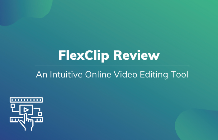 Flexclip Review, An Intuitive Online Video Editing Tool